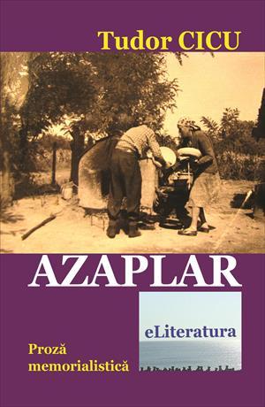 Azaplar. Proză memorialistică
