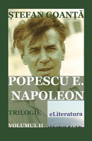 Popescu E. Napoleon. Roman. Volumul 2