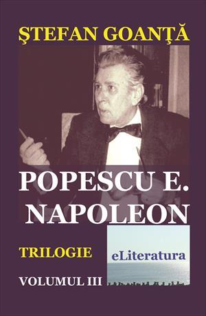 Popescu E. Napoleon. Roman. Volumul 3
