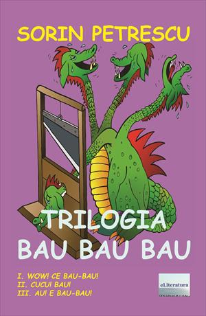 Trilogia Bau Bau Bau. Roman umoristic