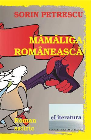 Mămăliga românească. Roman satiric