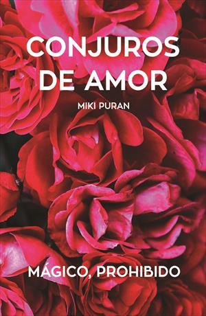 Conjuros de Amor. Mágico, Prohibido. Poemas. Textos Paralelos Bilingües Inglés-Español