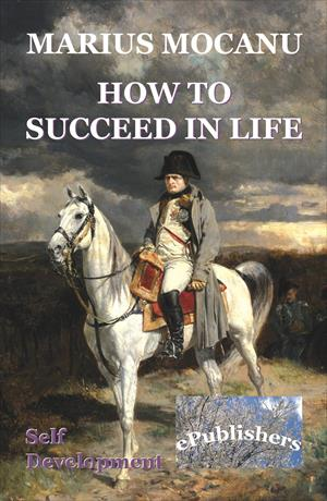 How to Succeed in Life. Self Development