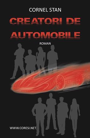 Creatori de automobile. Roman