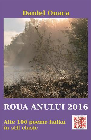 Roua anului 2016. Alte 100 poeme haiku în stil clasic