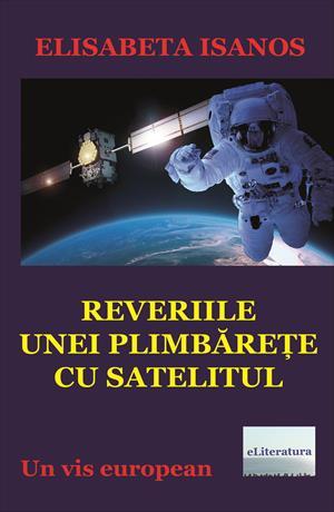Reveriile unei plimbărețe cu satelitul. Un vis european