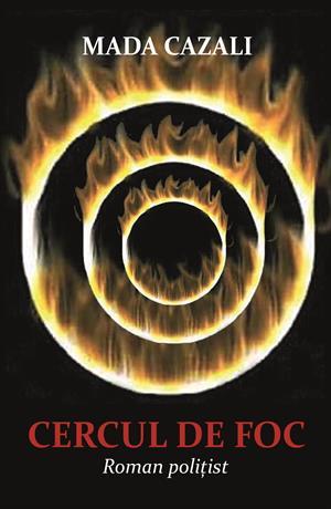 Cercul de foc. Roman polițist