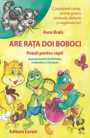 Are raţa doi boboci. Poezii pentru copii puse pe muzică de Nicholas, compozitor şi interpret: Cumpărătorii cărții primesc gratuit cântecele aferente și negativele lor