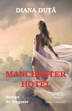 Manchester Hotel. Roman de dragoste