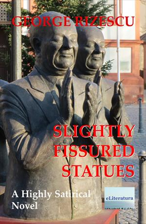 Slightly Fissured Statues. A Highly Satirical Novel