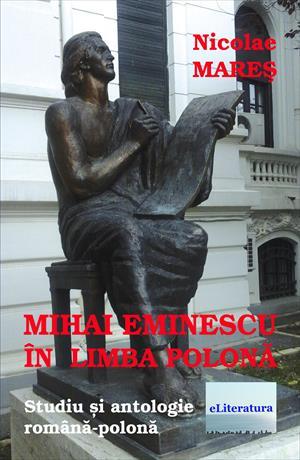 Mihai Eminescu în limba polonă. Studiu și antologie