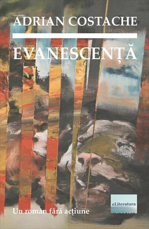 Evanescență. Un roman fără acțiune