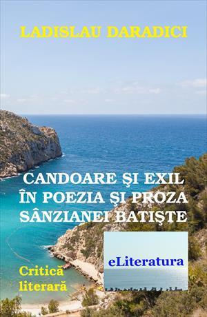 Candoare și exil în poezia și proza Sânzianei Batiște. Monografie