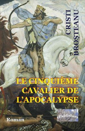 Le Cinquième cavalier de l'Apocalypse. Roman