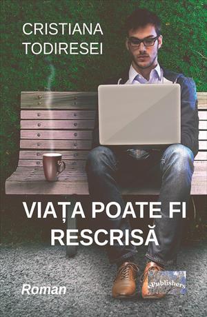 Viața poate fi rescrisă. Roman
