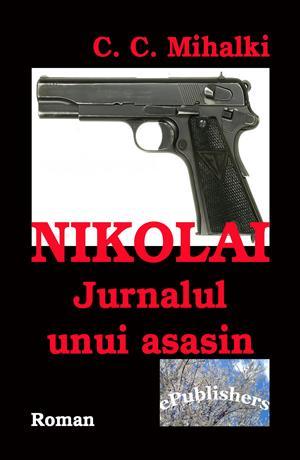 Nikolai: Jurnalul unui asasin. Roman de actiune