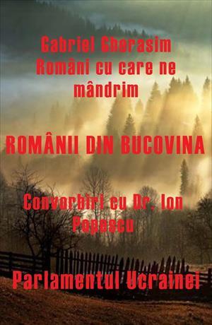 Românii din Bucovina - Convorbiri cu Dr. Ion Popescu