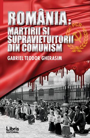 ROMÂNIA: MARTIRII ŞI SUPRAVIEŢUITORII DIN COMUNISM