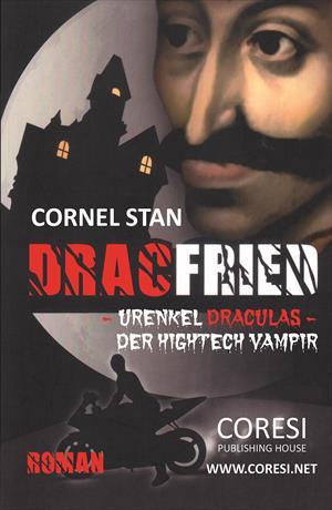 Dracfried – Urenkel Draculas – der Hightech Vampir. Roman