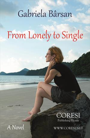 From Lonely to Single. A Novel