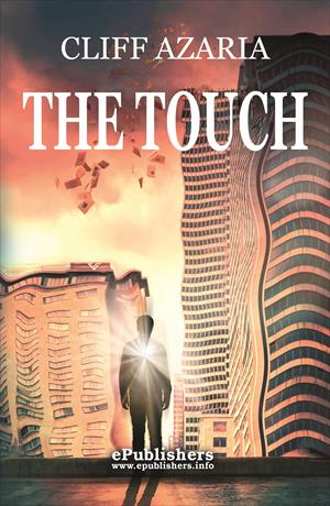 The Touch. An Action & Fantasy Novel