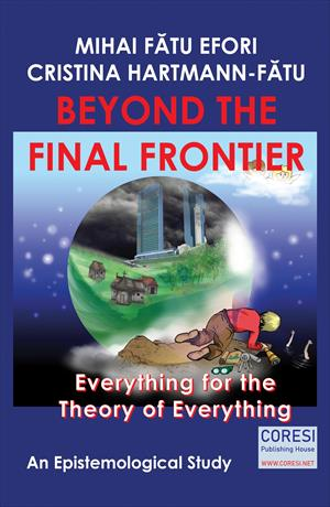 Beyond the Final Frontier. Everything for the Theory of Everything. An Epistemological Study