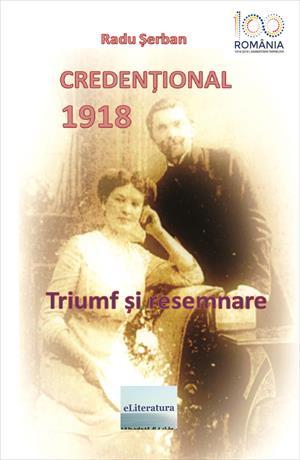 Credențional 1918. Triumf și resemnare