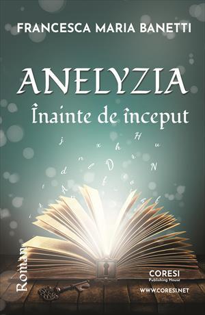 Anelyzia – Înainte de început. Roman