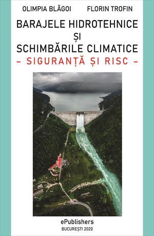 Barajele hidrotehnice şi schimbările climatice. Siguranţă şi risc
