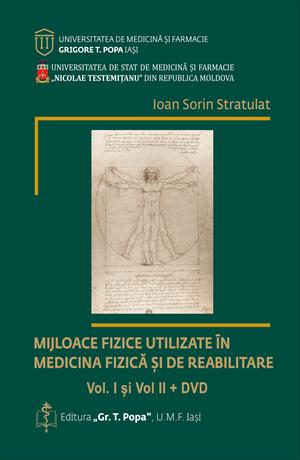 """""""Mijloace fizice utilizate în medicina fizică și de reabilitare"""" Vol. I si II"""