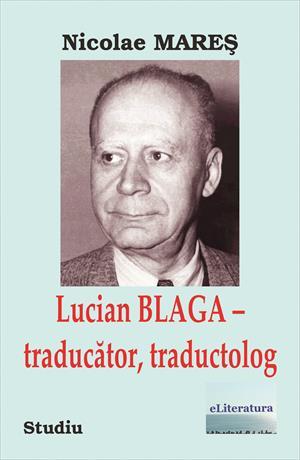 Lucian Blaga – traducător, traductolog. Studiu