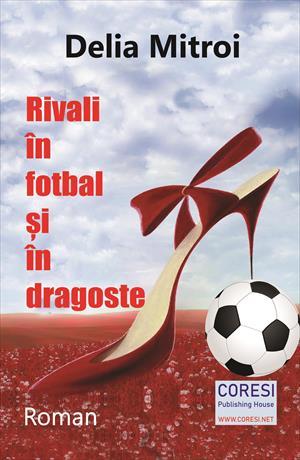 Rivali în fotbal și în dragoste. Roman