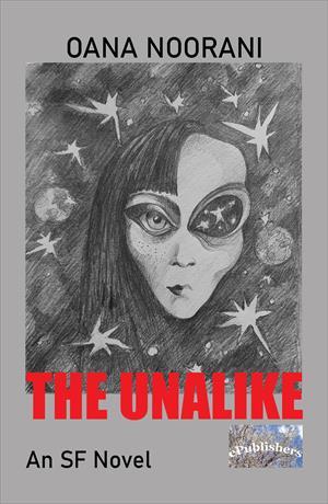 The Unalike. A Science Fiction Novel