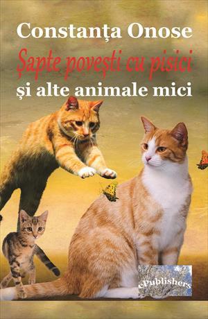 Șapte povești cu pisici și alte animale mici. Carte pentru copii
